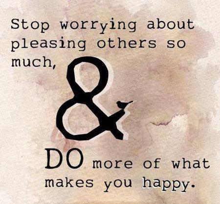 Hãy ngừng lo lắng về việc phải làm người khác hài lòng mà