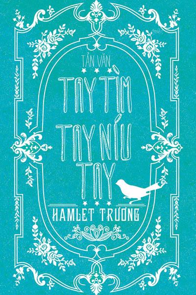 Bìa sách 'Tay tìm tay níu tay' của Hamlet Trương.