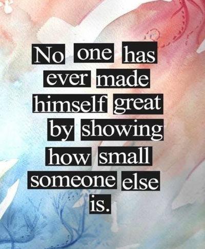 Không ai làm bản thân mình tốt đẹp hơn bằng cách.