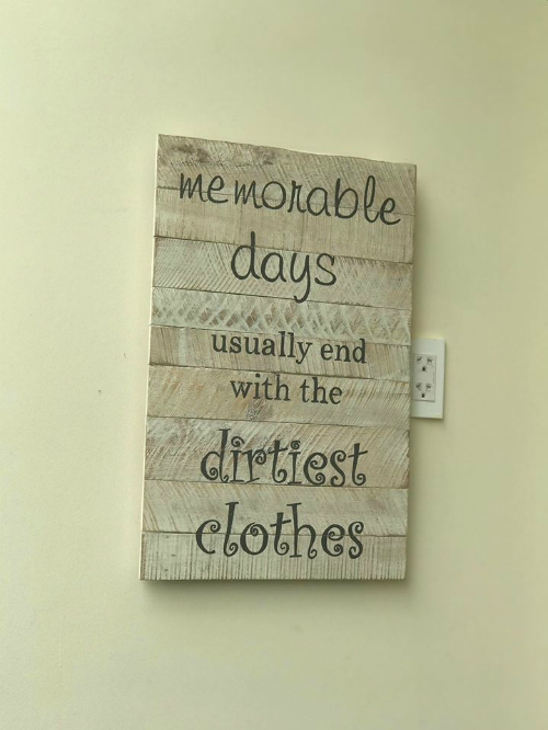 Những ngày đáng nhớ thường kết thúc với quần áo bẩn nhất là một slogan khác của gia đình.