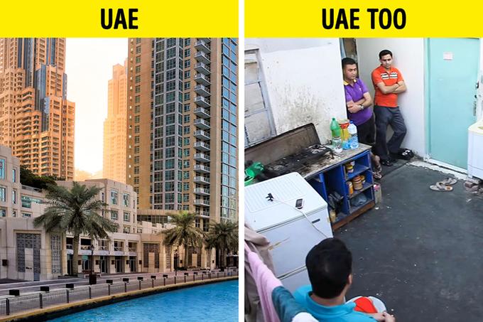 Dân UAE đều là tài phiệtHình ảnh về Các tiểu vương quốc Ả Rập luôn gắn liền với sự xa hoa và thú vui ngông của giới nhà giàu. Nhưng có tới 85% dân UAE là người nhập cư. Có tới 2/3 dân số là tới từ các quốc gia láng giềng. Tất nhiên, chất lượng cuộc sống của các giám đốc, lãnh đạo, chuyên gia, giới trí thức ở đây đều rất cao nhưng những người lao động bình thường đều sống với điều kiện rất tồi tệ, nhất là khi giá cả cao ngất ngưởng,